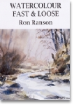 Watercolour Fast & Loose - Ron Ranson