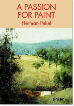 A Passion for Paint - Herman Pekel